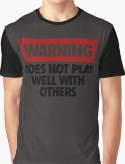 WARNING DOES NOT PLAY WELL WITH OTHERS V2 Graphic T-Shirt