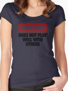 WARNING DOES NOT PLAY WELL WITH OTHERS V2 Women's Fitted Scoop T-Shirt