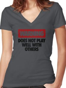 WARNING DOES NOT PLAY WELL WITH OTHERS V2 Women's Fitted V-Neck T-Shirt