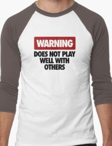 WARNING DOES NOT PLAY WELL WITH OTHERS V2 Men's Baseball ¾ T-Shirt