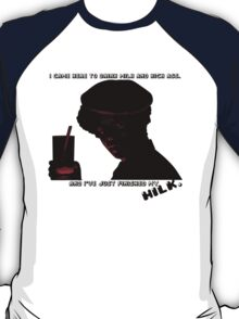 I Came Here To Drink Milk & Kick Ass T-Shirt
