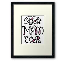 Best Mom Ever Nr. 02 - Text Art Framed Print