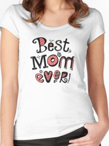 Best Mom Ever Nr. 03 - Text Art Women's Fitted Scoop T-Shirt