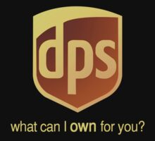DPS - What can I own for you? Funny UPS parody. by 1to7