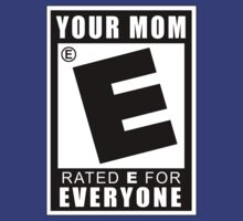 Rated E - Your Mom! by cpotter