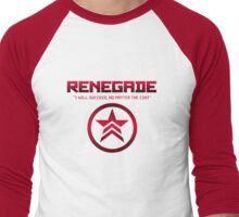 "Renegade - ""I will succeed, no matter the cost."" Men's Baseball ¾ T-Shirt"