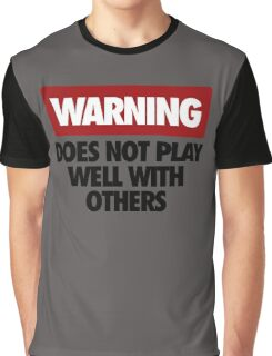 WARNING DOES NOT PLAY WELL WITH OTHERS V3 Graphic T-Shirt