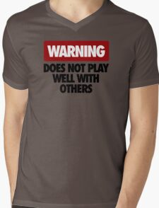 WARNING DOES NOT PLAY WELL WITH OTHERS V3 Mens V-Neck T-Shirt