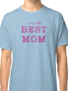 World's Best Mom Text Design Nr. 02 Classic T-Shirt