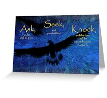 Matthew 7:7 -- Ask and it shall be given Greeting Card