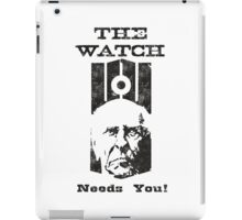 The Watch Needs You iPad Case/Skin