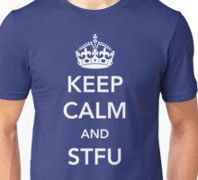 Keep Calm and STFU Unisex T-Shirt