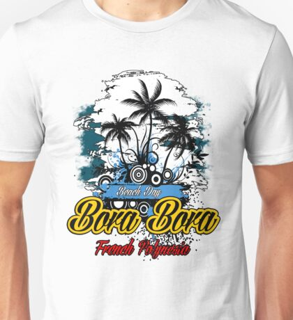 Bora Bora Beach Day Unisex T-Shirt