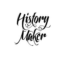 History Maker by Vana Shipton