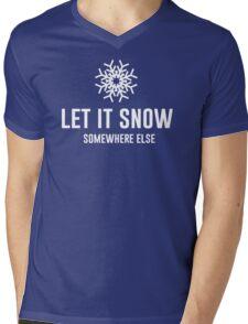 Let It Snow Somewhere Else Mens V-Neck T-Shirt