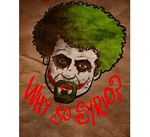Why so Syrio? Photographic Print