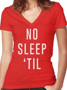No Sleep 'Til  Women's Fitted V-Neck T-Shirt