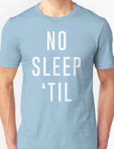 No Sleep 'Til  T-Shirt
