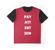 Pay Attention Graphic T-Shirt
