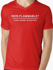 Non-Flammable? Challenge Accepted Mens V-Neck T-Shirt