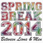 BL&M - Spring Break 2014 by Between Lions & Men