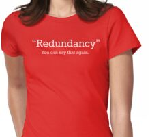 Redundancy - You Can Say That Again Womens Fitted T-Shirt