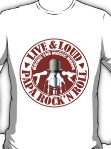 Live And Loud T-Shirt