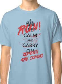 Keep Calm / Zombies Are Coming Classic T-Shirt