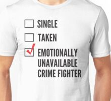 Emotionally Unavailable Crime Fighter Unisex T-Shirt