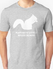 Nature's Little Speed Bumps Unisex T-Shirt