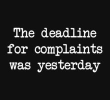 The Deadline For Complaints Was Yesterday by wondrous