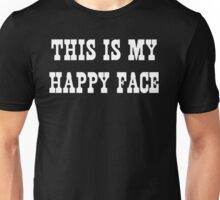 This Is My Happy Face Unisex T-Shirt