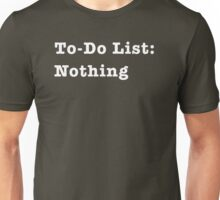 To-Do List: Nothing Unisex T-Shirt