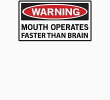 Warning: Mouth Operates Faster Than Brain Unisex T-Shirt