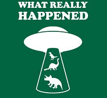 What Really Happened Unisex T-Shirt