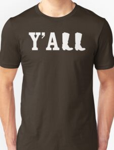 Y'all Boots Unisex T-Shirt