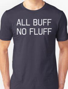 All Buff, No Fluff Unisex T-Shirt