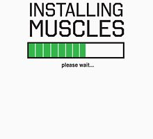 Installing Muscles Please Wait Unisex T-Shirt