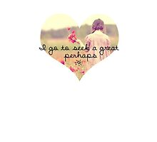 I go to seek a great perhaps by Ella Gray