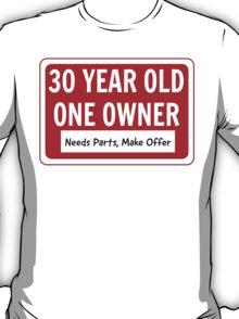 30 - Needs Parts, Make Offer T-Shirt