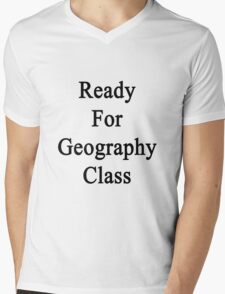 Ready For Geography Class  Mens V-Neck T-Shirt