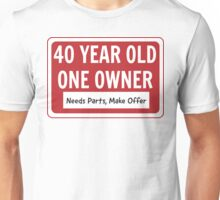 40 - Needs Work, Make Offer Unisex T-Shirt