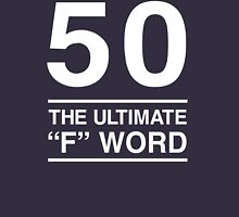 50 - The Ultimate F Word T-Shirt