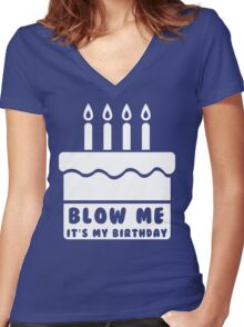 Blow Me, It's My Birthday Women's Fitted V-Neck T-Shirt