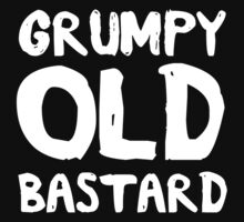 Grumpy Old Bastard by mania