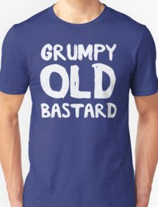 Grumpy Old Bastard Unisex T-Shirt