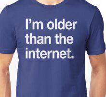 I'm Older Than the Internet Unisex T-Shirt
