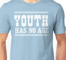 Youth Has No Age Unisex T-Shirt