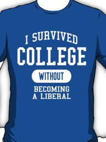 Conservative Humor - I Survived College T-Shirt