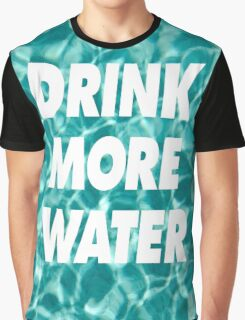 DRINK MORE WATER ( ILoveMakonnen )  Graphic T-Shirt